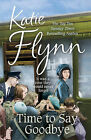 Time to Say Goodbye by Katie Flynn (Hardback, 2014)
