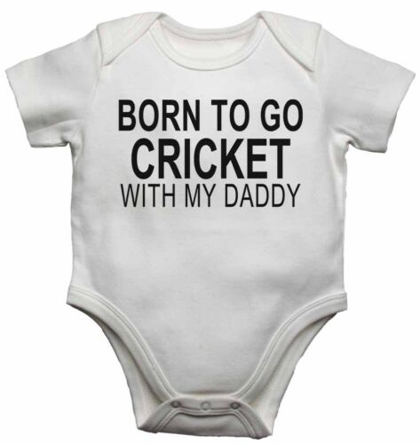 Born to Go Cricket with My Daddy New Baby Vests Bodysuits for Boys Girls Gift