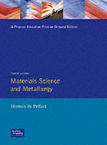 Materials Science and Metallurgy (4th Edition), Pollack, H., Good Book