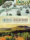 America Discovered: A Historical Atlas of North American Exploration by Derek Hayes (Paperback / softback, 2009)