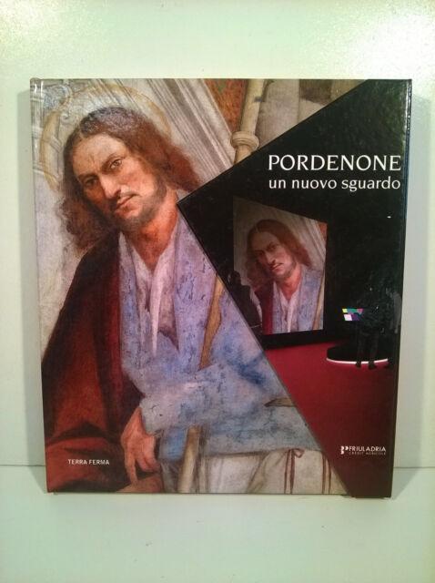 Pordenone. Un nuovo sguardo. Con DVD. Terraferma 2012. Friuladria