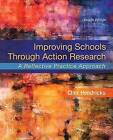 Improving Schools Through Action Research: A Reflective Practice Approach, Enhanced Pearson Etext -- Access Card Package by Cher C Hendricks (Mixed media product, 2016)