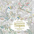 Fantastische Tropen von Millie Marotta (2015, Taschenbuch)