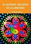 EL Taoismo, Religion De La Armonia by J. L. VAZQUEZ BORAU (Paperback, 2015)