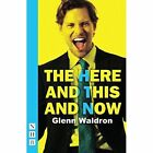 The Here and This and Now by Glenn Waldron (Paperback, 2017)