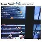 Gerard Pesson - Gérard Pesson: Aggravations et final (2009)