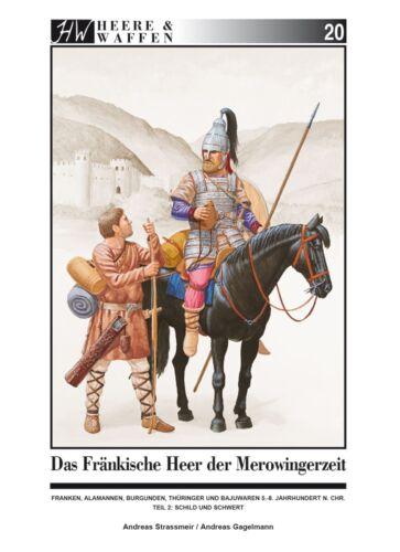 Das fränkische Heer der Merowingerzeit 2 Franken Alamannen Herre und Waffen Buch