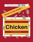 Color Me Chicken: My Farm, My Way by Elizabeth Tanner (Paperback / softback, 2011)