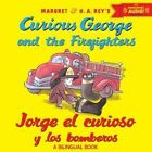 Jorge El Curioso Y Los Bomberos/curious George and The Firefighters (bilingual E