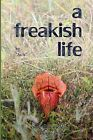 A Freakish Life, Volume One by As Is (Paperback / softback, 2013)