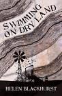 Swimming on Dry Land by Helen Blackhurst (Paperback, 2015)