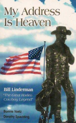 "My Address is Heaven Bill Linderman /""The Great Rodeo"