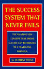 The Success System That Never Fails by W. Clement Stone (Paperback, 1998)