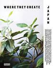 Where They Create Japan: Creative Studios Shot by Paul Barbera by Paul Barbera, Joanna Kawecki, Kanae Hasegawa (Paperback, 2016)