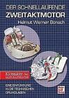 Der schnellaufende Zweitaktmotor von Helmut Werner Bönsch (2016, Taschenbuch)