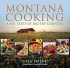 Montana Cooking: A Big Taste of Big Sky Country by Greg Patent (Paperback, 2008)
