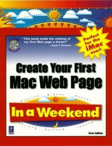 In a Weekend: Create Your First Mac Web Page in a Weekend by Steven E. Callihan