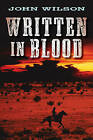 Written in Blood by John Wilson (Paperback / softback, 2010)