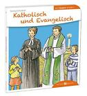 Katholisch und Evangelisch den Kindern erklärt von Georg Schwikart (2014, Taschenbuch)