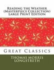 Reading the Weather (Masterpiece Collection) Large Print Edition: Great Classics by Thomas Morris Longstreth (Paperback / softback, 2013)