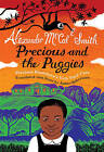 Precious and the Puggies: Precious Ramotswe's Very First Case by Alexander McCall Smith (Paperback, 2011)