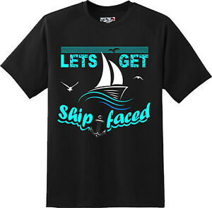 d5178c597 Funny Let's Get Ship Faced Sailing Boat T Shirt New Graphic Tee | eBay