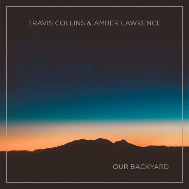 TRAVIS COLLINS & AMBER LAWRENCE Our Backyard CD BRAND NEW 7 Track EP