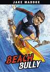 Beach Bully by Steve Brezenoff, Jake Maddox, Eric Stevens (Hardback, 2013)