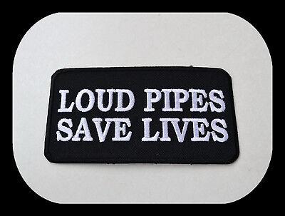 LOUD PIPES SAVE LIVES écusson 10X4 cm