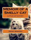 Memoir of a Smelly Cat: Little Cat's Story by Irene Wambura Waweru (Paperback / softback, 2015)