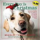 Every Day Is Christmas by Bradley Trevor Greive (Paperback / softback)