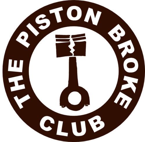 The Piston Broke Club Decal Sticker 5 inch