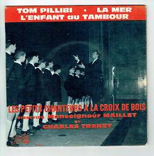 """Les PETITS CHANTEURS CROIX BOIS & C TRENET Vinyle 45T 7"""" EP TOM PILLIBI - LA MER"""