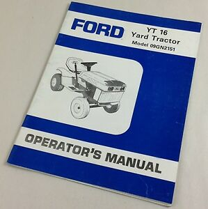 ford yt 16 yard tractor lawn mower garden operators owner manual rh ebay com New Holland Wiring Diagrams Ford YT-16 Parts Diagrams