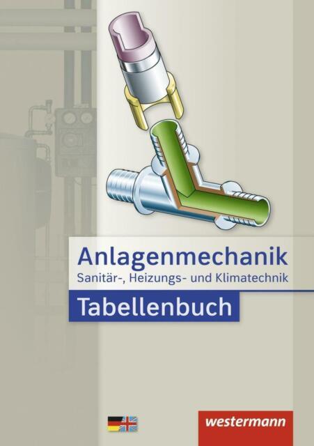 Anlagenmechanik für Sanitär-, Heizungs- und Klimatechnik. Tabellenbuch | Buch