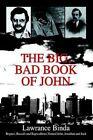 The Big Bad Book of John 9780595658558 Hardcover