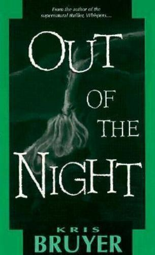 Out of the Night by Kris Bruyer