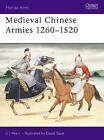 Medieval Chinese Armies, 1260-1520 by C.J. Peers (Paperback, 1992)