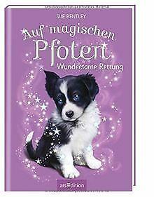 Auf-magischen-Pfoten-Wundersame-Rettung-de-Bentley-Sue-Livre-etat-bon