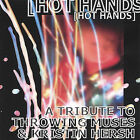 Hot Hands: A Tribute to Throwing Muses & Kristin Hersh by Various Artists (CD, Dec-2003, Kuma-chan Records)
