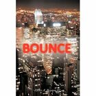 Bounce 9781449012779 by Eddie a Bryant Hardcover
