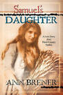 Samuel's Daughter: A Love Story from Third-Century Parthia by Ann Brener (Paperback / softback, 2010)