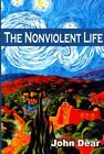The Nonviolent Life by John Dear (Paperback / softback, 2013)