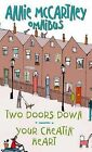 Two Doors Down: AND Your Cheatin' Heart by Annie McCartney (Paperback, 2008)