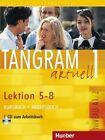 Tangram aktuell 1. Kursbuch und Arbeitsbuch, Lektion 5 - 8 von Til Schönherr, Eduard Jan und Rosa-Maria Dallapiazza (2013, Set mit diversen Artikeln)