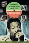 Don't Let the Green Grass Fool You: A Siblings Memoir of Legendary Soul Singer Wilson Pickett by Louella Pickett-New (Hardback, 2014)
