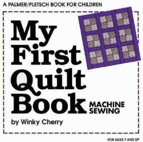 My First Quilt Book : Machine Sewing by Winky Cherry