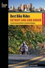 Best Bike Rides Detroit and Ann Arbor: Great Recreational Rides in Southeast Michigan by Rob Pulcipher (Paperback, 2013)
