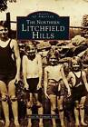 The Northern Litchfield Hills by Betsy McDermott Fecto (Paperback / softback, 1996)