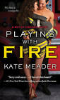 Playing with Fire by Kate Meader (Paperback, 2015)